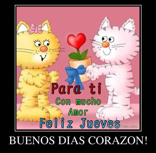 The gallery for --> Buenos Dias Corazon Frases