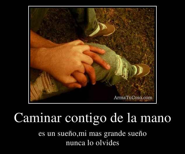 Caminar contigo de la mano