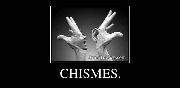 CHISMES.