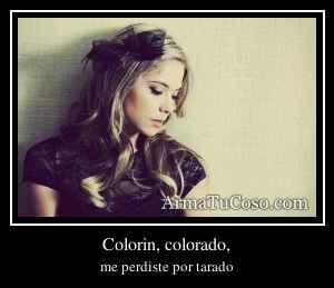 Colorin, colorado,