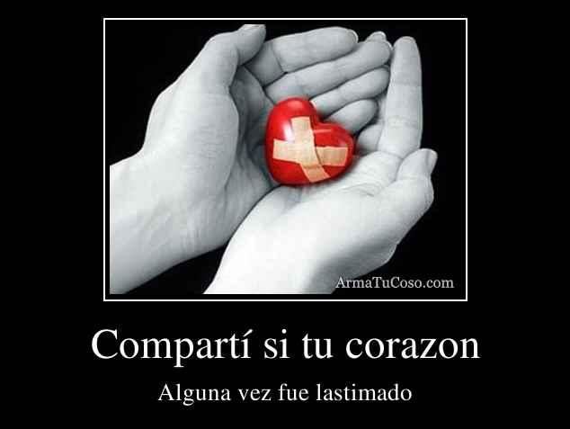 Compartí si tu corazon