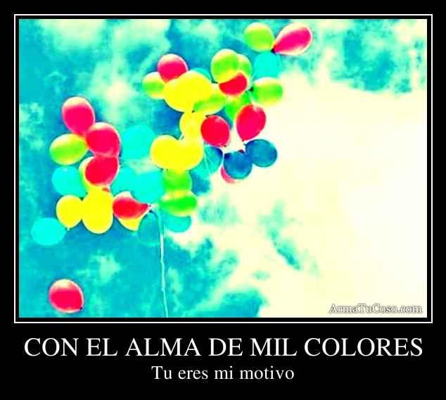 Con el alma de mil colores for De mil colores