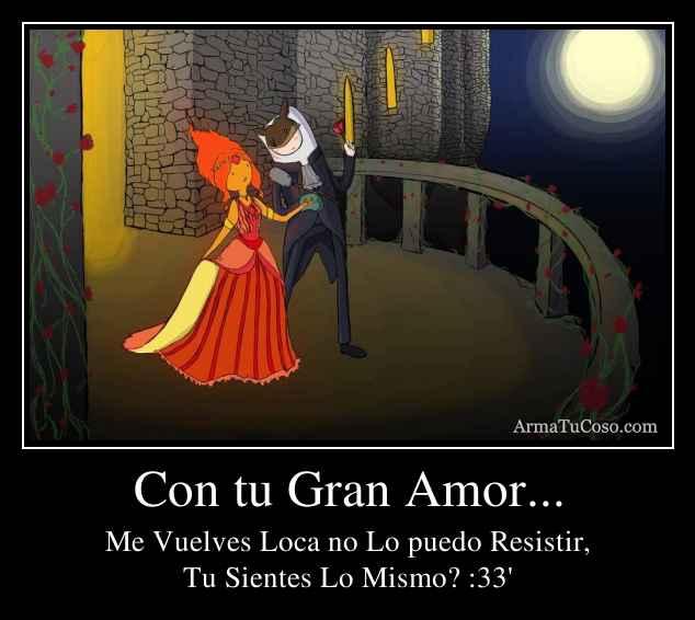 Con tu Gran Amor...