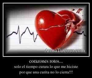 corazones rotos...