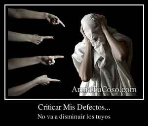 Criticar Mis Defectos...