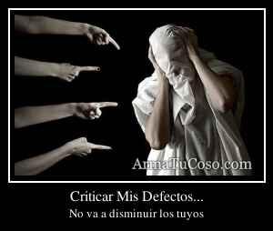 Criticar Mis Defectos...