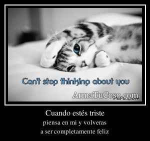 Cuando estés triste