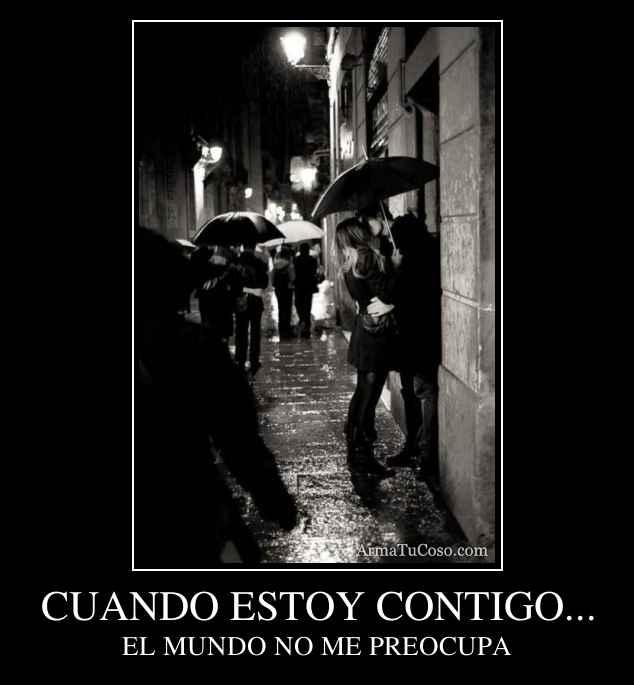 CUANDO ESTOY CONTIGO...