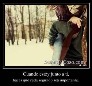 Cuando estoy junto a ti,