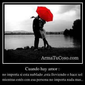 Cuando hay amor :