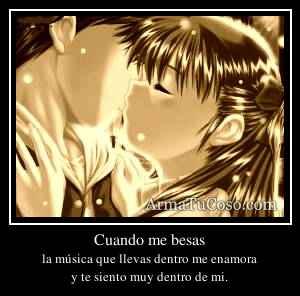 Cuando me besas