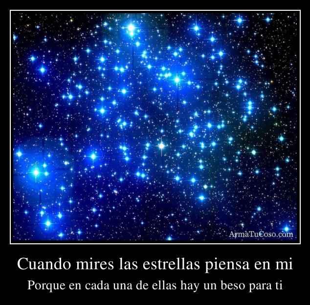 Cuando mires las estrellas piensa en mi