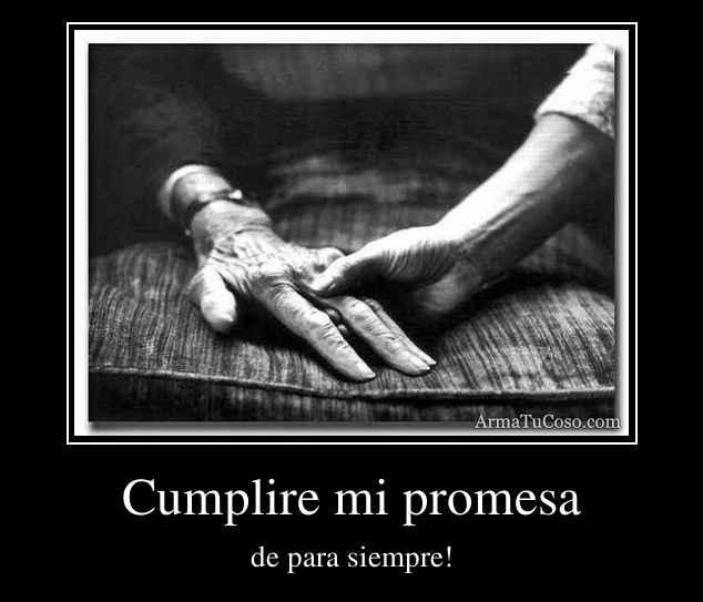 Cumplire mi promesa
