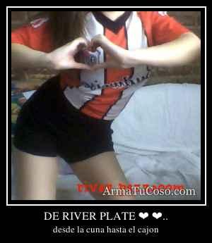 DE RIVER PLATE ❤ ❤..