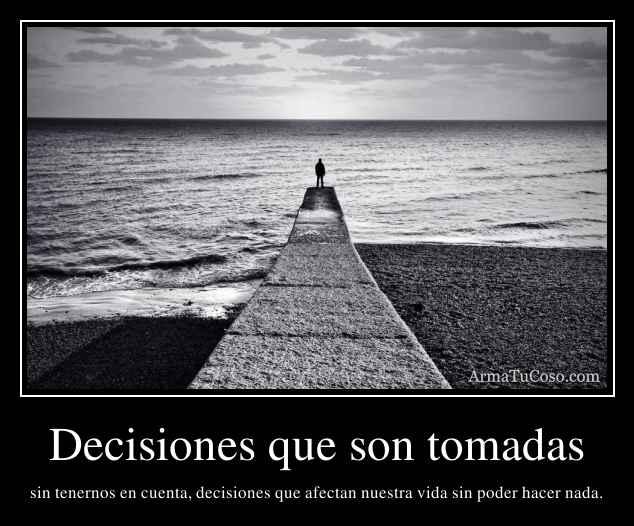 Decisiones que son tomadas