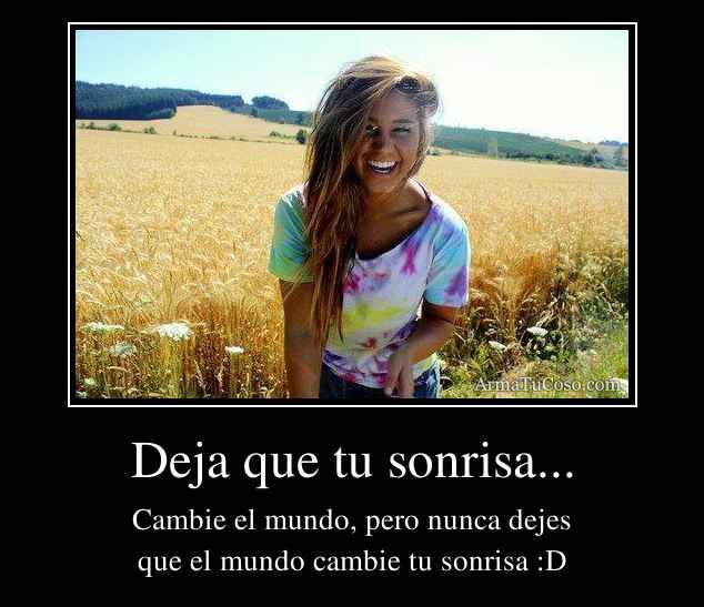 Deja que tu sonrisa...