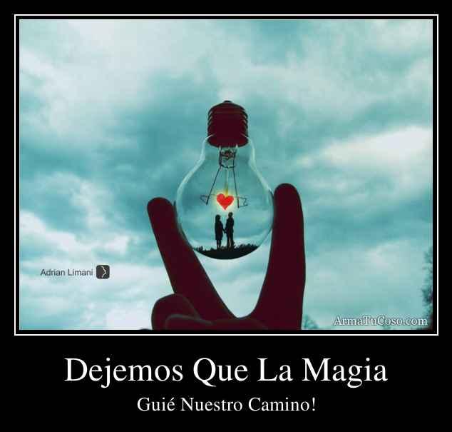 Dejemos Que La Magia