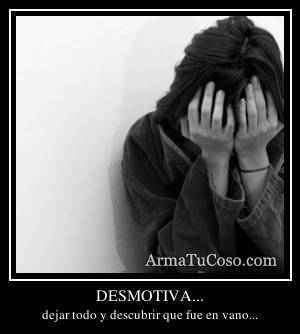 DESMOTIVA...