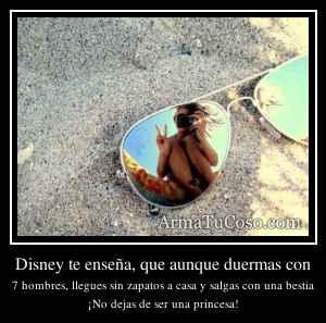 Disney te enseña, que aunque duermas con