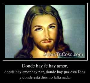 Donde hay fe hay amor,