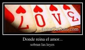 Donde reina el amor...