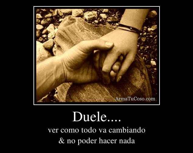 Duele....