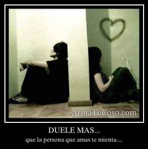 DUELE MAS...