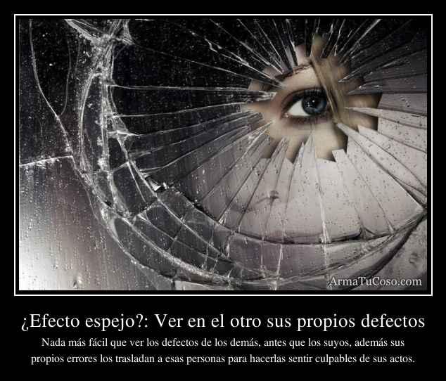 ¿Efecto espejo?: Ver en el otro sus propios defectos