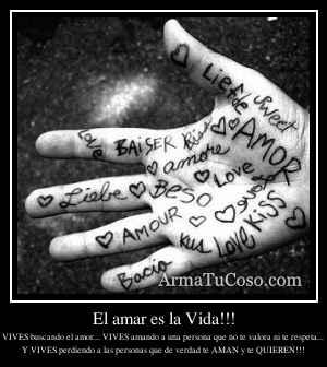 El amar es la Vida!!!