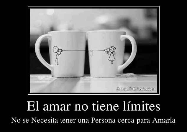 El amar no tiene límites