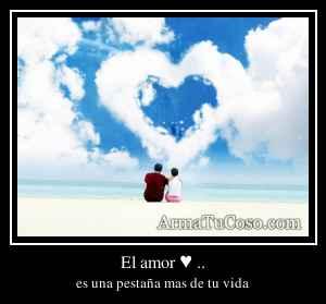 El amor ♥ ..