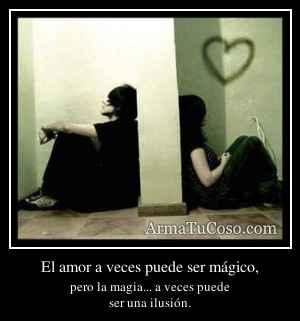 El amor a veces puede ser mágico,