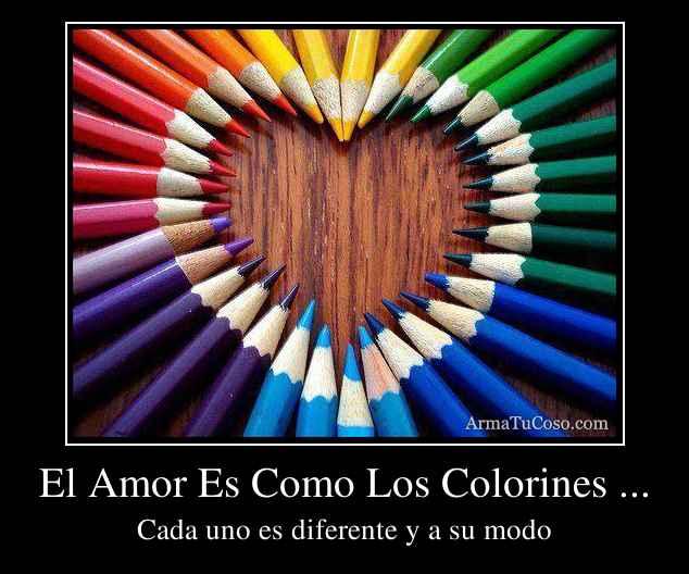 El Amor Es Como Los Colorines ...