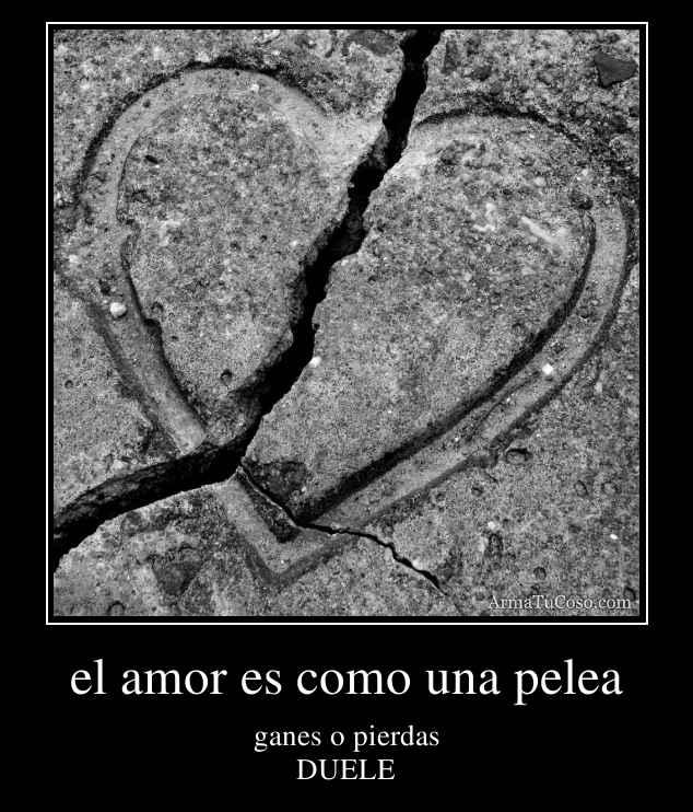 el amor es como una pelea
