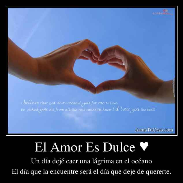 El Amor Es Dulce ♥