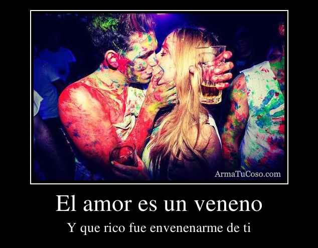 El amor es un veneno