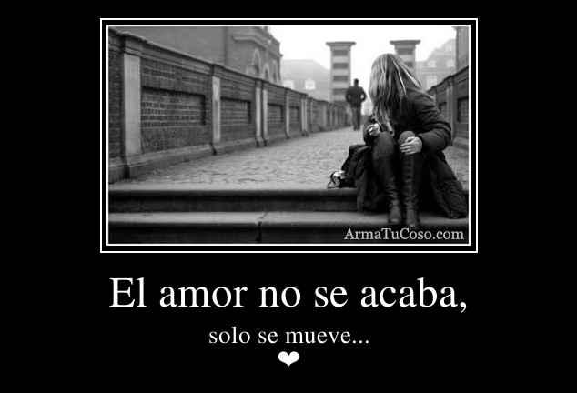 El amor no se acaba,