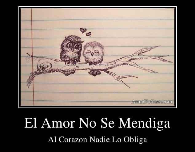 El Amor No Se Mendiga
