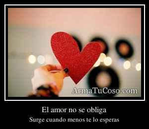 El amor no se obliga
