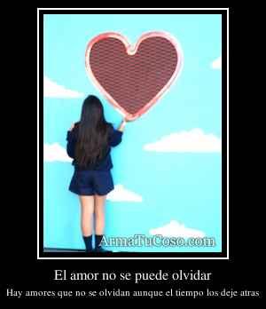 El amor no se puede olvidar