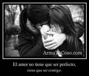 El amor no tiene que ser perfecto,