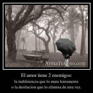 El amor tiene 2 enemigos: