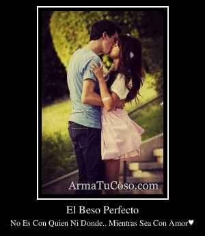 El Beso Perfecto