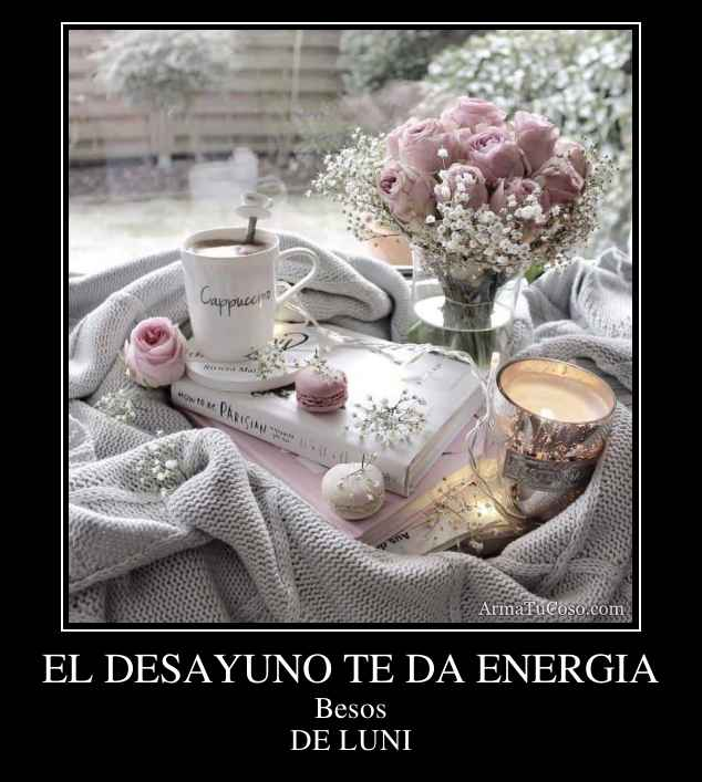 EL DESAYUNO TE DA ENERGIA