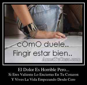 El Dolor Es Horrible Pero...