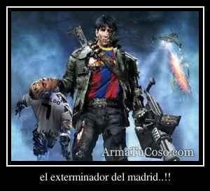 el exterminador del madrid..!!