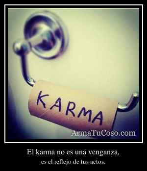 El karma no es una venganza,