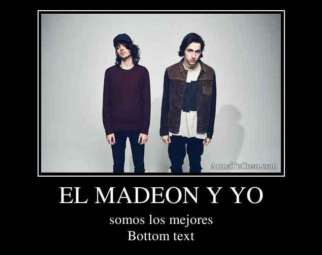 EL MADEON Y YO