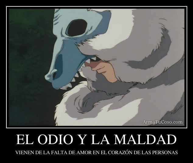 EL ODIO Y LA MALDAD