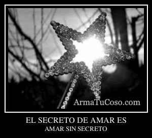 EL SECRETO DE AMAR ES